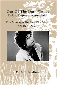 Book cover: Out Of The Dark Woods – Dylan, Depression And Faith - Dr. A Bradford