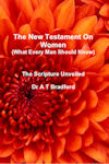 Book Cover: The New Testament on Women - Dr. A Bradford